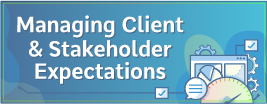 Managing Client and Stakeholder Expectations