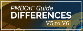 PMBOK Guide Differences - Version 5 to 6